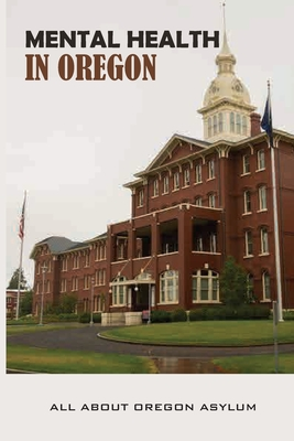 Mental Health In Oregon: All About Oregon Asylum: Lobotomies Cover Image