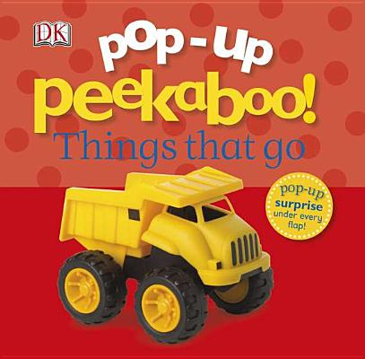 Pop-Up Peekaboo! Things That Go: Pop-Up Surprise Under Every Flap! Cover Image