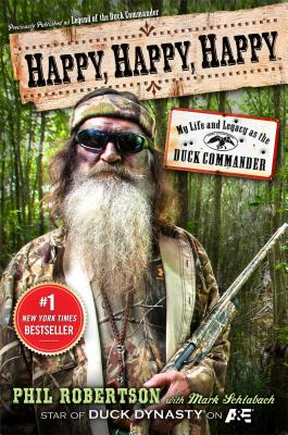Happy, Happy, Happy: My Life and Legacy as the Duck Commander Cover Image