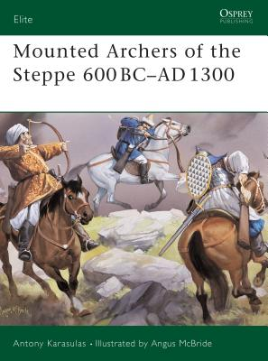 Mounted Archers of the Steppe 600 BC-Ad 1300 Cover