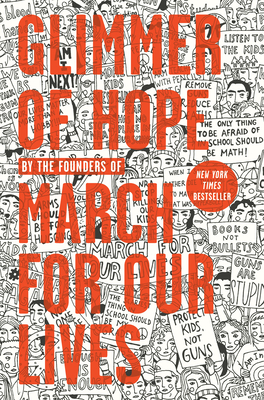 Glimmer of Hope: How Tragedy Sparked a Movement by the Founders of March for Our Lives
