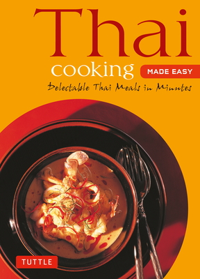 Thai Cooking Made Easy: Delectable Thai Meals in Minutes - Revised 2nd Edition (Thai Cookbook) (Tuttle Mini Cookbook) Cover Image