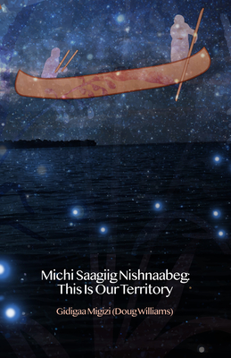 Michi Saagiig Nishnaabeg: The History of Curve Lake First Nation Cover Image