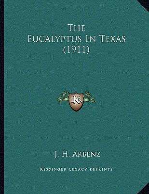 The Eucalyptus In Texas (1911) Cover Image