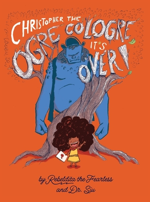 Christopher the Ogre Cologre, It's Over! Cover Image