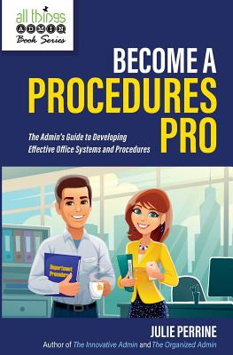 Become A Procedures Pro: The Admin's Guide to Developing Effective Office Systems and Procedures Cover Image