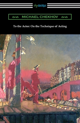To the Actor: On the Technique of Acting Cover Image