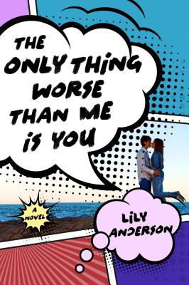 The Only Thing Worse Than Me Is You: A Novel Cover Image