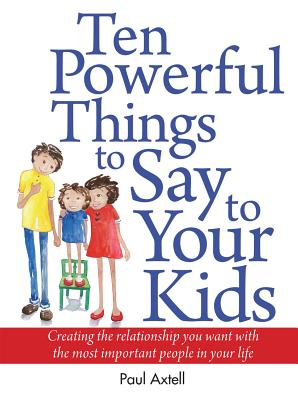Ten Powerful Things to Say to Your Kids Cover