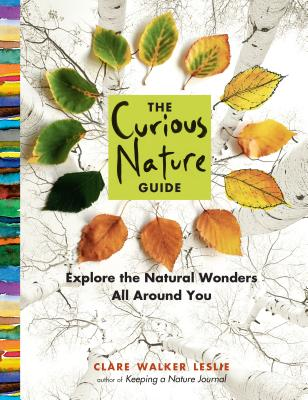 The Curious Nature Guide: Explore the Natural Wonders All Around You Cover Image