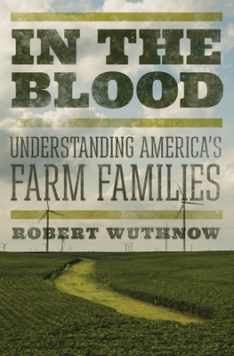 In the Blood: Understanding America's Farm Families Cover Image
