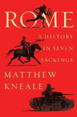 Rome: A History in Seven Sackings Cover Image