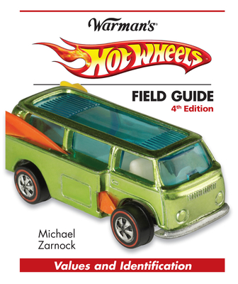 Hot Wheels Field Guide: Values and Identification (Warman's Field Guides Hot Wheels: Values & Identification) Cover Image