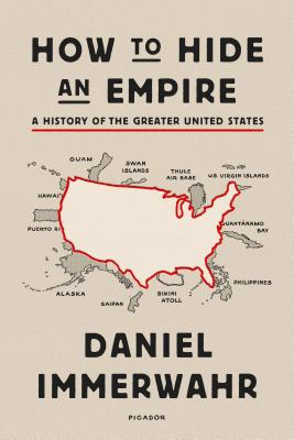 How to Hide an Empire: A History of the Greater United States Cover Image