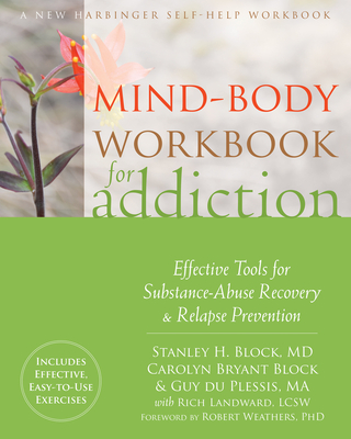 Mind-Body Workbook for Addiction: Effective Tools for Substance-Abuse Recovery and Relapse Prevention Cover Image