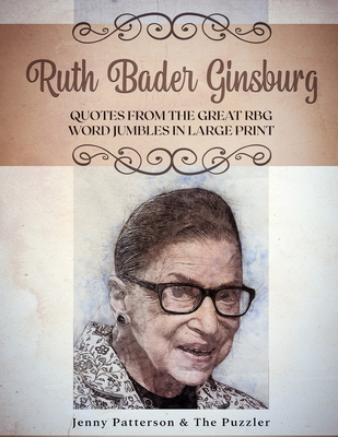 Ruth Bader Ginsburg - Quotes from the Great Rbg - Word Jumbles in Large Print Cover Image