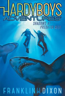 Cover for Shadows at Predator Reef (Hardy Boys Adventures #7)