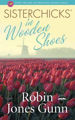 Sisterchicks in Wooden Shoes! Cover