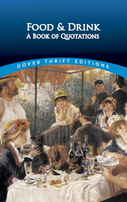 Food and Drink: A Book of Quotations (Dover Thrift Editions) Cover Image