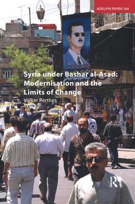 Syria Under Bashar Al-Asad: Modernisation and the Limits of Change Cover Image