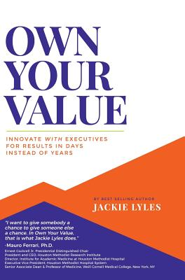 Own Your Value: Innovate with Executives for Results in Days Instead of Years Cover Image
