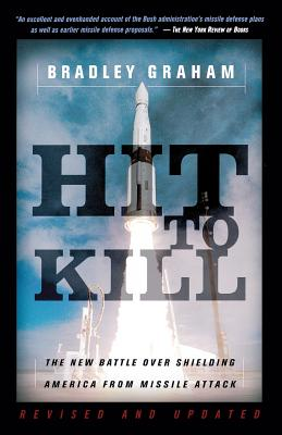 Hit To Kill: The New Battle Over Shielding America From Missile Attach Cover Image