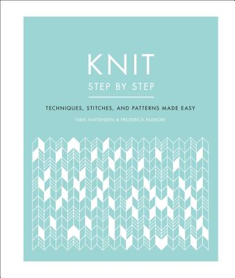 Knit Step by Step: Techniques, Stitches, and Patterns Made Easy Cover Image