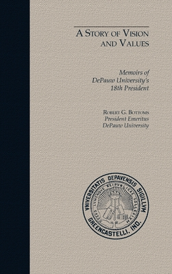 A Story of Vision and Values: Memoirs of DePauw University's 18th President Cover Image