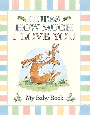 Guess How Much I Love You:  My Baby Book Cover Image