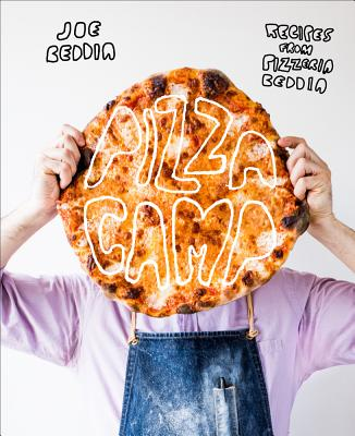 Pizza Camp: Recipes from Pizzeria Beddia Cover Image