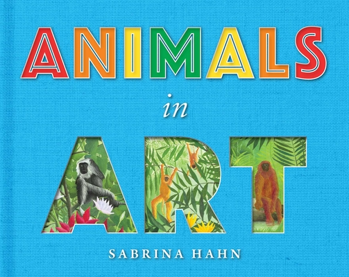 Animals in Art (Sabrina Hahn's Art & Concepts for Kids)