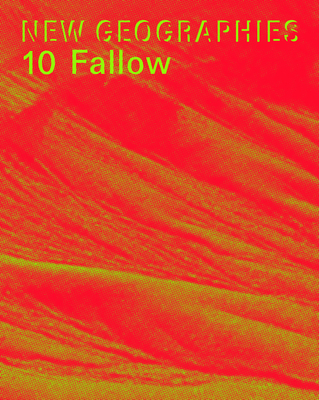 New Geographies 10: Fallow Cover Image