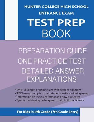 Hunter College High School Entrance Exam Test Prep Book: One Practice Test & Hunter Test Prep Guide: Hunter College Middle School Test Prep; Hchs Admi Cover Image
