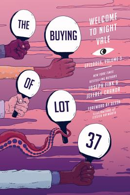 The Buying of Lot 37: Welcome to Night Vale Episodes, Vol. 3 Cover Image