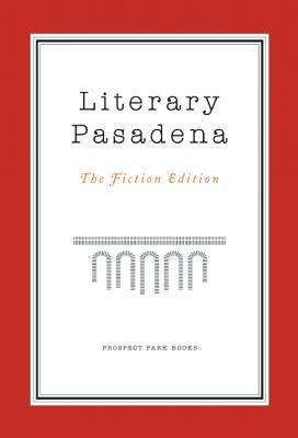 Literary Pasadena: The Fiction Edition Cover Image