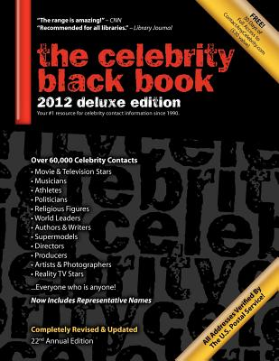 The Celebrity Black Book 2012: Over 60,000+ Accurate Celebrity Addresses for Autographs, Charity Donations, Signed Memorabilia, Celebrity Endorsement Cover Image