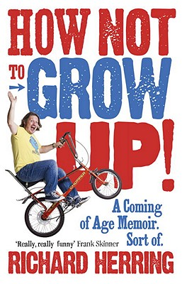 How Not to Grow Up!: A Coming of Age Memoir. Sort Of. Cover Image