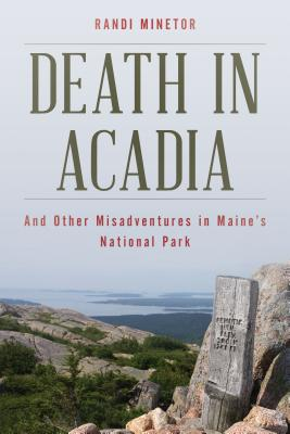 Death in Acadia: And Other Misadventures in Maine's National Park Cover Image