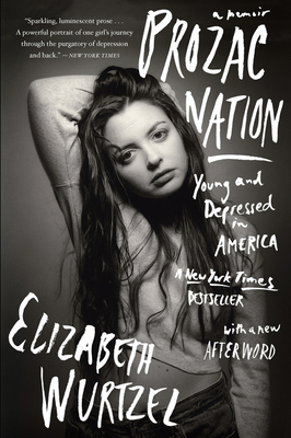 Prozac Nation: Young and Depressed in America Cover Image
