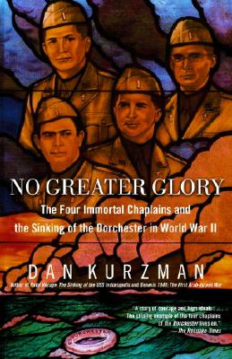 No Greater Glory: The Four Immortal Chaplains and the Sinking of the Dorchester in World War II Cover Image