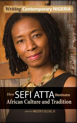 Writing Contemporary Nigeria: How Sefi Atta Illuminates African Culture and Tradition Cover Image