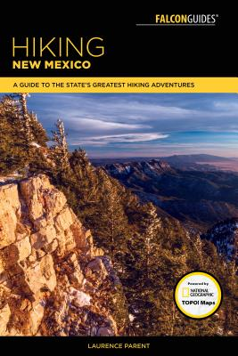 Hiking New Mexico: A Guide to the State's Greatest Hiking Adventures (State Hiking Guides) Cover Image