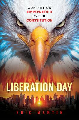 Liberation Day: Our Nation Empowered by the Constitution Cover Image
