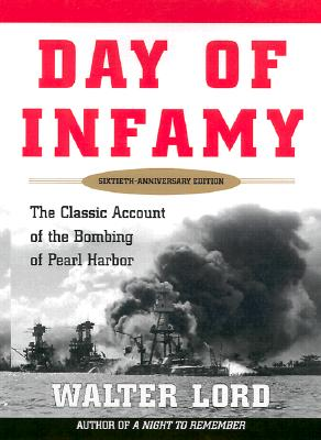 Day of Infamy, 60th Anniversary: The Classic Account of the Bombing of Pearl Harbor Cover Image