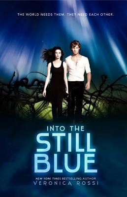 Into the Still Blue (Hardcover) By Veronica Rossi