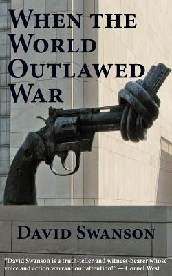 When the World Outlawed War Cover Image