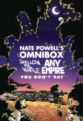 Nate Powell's Omnibox: Featuring Swallow Me Whole, Any Empire, & You Don't Say Cover Image