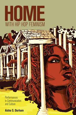 Home with Hip Hop Feminism: Performances in Communication and Culture (Intersections in Communications and Culture #26) Cover Image