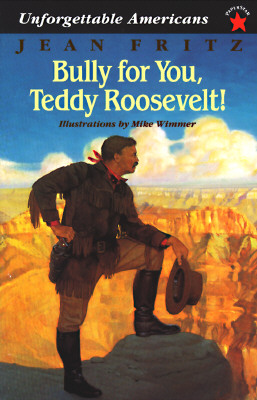 Bully for You, Teddy Roosevelt! Cover Image