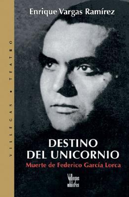 Destino del unicornio: Muerte de Federico Garcia Lorca Cover Image